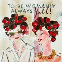 To Be Womanly Always Yall! PRINT